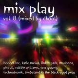 Mix Play Vol. 8 (Mixed By DKool)