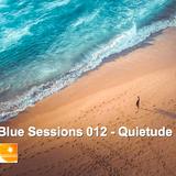 Blue Sessions 012 / QUIETUDE