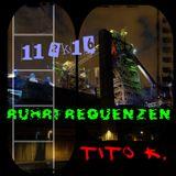 Tito K. - [Ruhrfrequenzen Podcast Show 11/2K16]