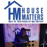 House Matters: Best of 2019 Mixed By Wez Whynt