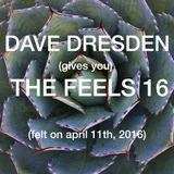 Dave Dresden (gives you) THE FEELS (felt on april 11th, 2016)