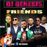 dj genesis and fiends hosted by dj genesis of 9ja