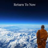 Return To Now - Meditation
