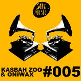 Podcast #005 by Kasbah Zoo & OniWax