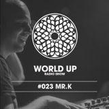 Mr. K - World Up Radio Show #023