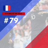 Le Podcast du Foot #79 | Classificados!
