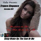 Trance Elegance Session 091 - Keep Wake Up The Sun Or Me