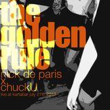 nick de paris x chuckU - the golden rule