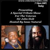 A Special Tribute Show for The Veteran Sir John Holt hosted by Issac Natural @ concious radio