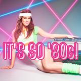 IT'S SO '80s!