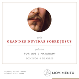 Grandes dúvidas sobre Jesus: 02 Por que o mataram?