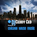 DJ CEDDY CED PRESENTS CHICAGO HOUSE MUSIC 08-30-2014