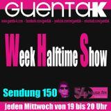 Week Halftime Show 150 mit Guenta K