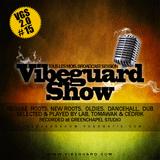 Vibeguard Show 2.0 - Episode 15 - Avril 2016
