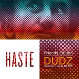 dudz - HASTE | Friends Edition 21/06/13 @ClubTransbo