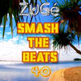 ZuGé - Smash The Beats 40 (Special Afro-Latin House)