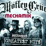MOTLEY CRUE GREATEST HITS MECHAMIX