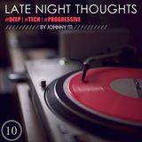 Late Night Thoughts Part 10 [#deep | #tech | #progressive]