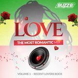 LOVE (VOL 1) by @DJBUZZB_SWC (RECENT LOVERS ROCK)