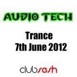 Audio Tech - Trance 7th July 2012