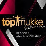 Germanys Next Top Mukke presented by Jason Parker - Episode 1