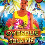 DJ TERO PRESENTS OVERDUE SOCA MIX 2018