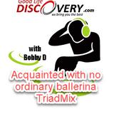 #147 Acquainted with No Ordinary Ballerina triadMix