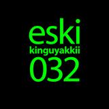 eski presents kinguyakkii episode 032