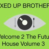 Welcome 2 The Future House Vol. 3