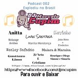 Podcast 002 - junho17 Explodiu no Brasil