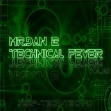 Mr.Dan B -Technical Fever Vol.1