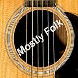 Mostly Folk Episode 92 (7/21/15)