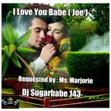 I Love You Babe * Joe * ( Ms. Marjorie's Request )