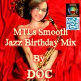 MTL's Smooth Jazz Birthday Mix - By: DOC