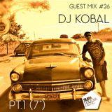 """Guest mix #26 - DJ Kobal (Pt.1 - 7"""")"""