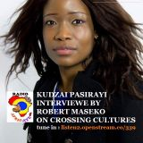 KUDZAI PASIRAYI INTERVIEWED BY ROBERT MASEKO ON CROSSING CULTURES. RADIO AFRIC-AYE 2017