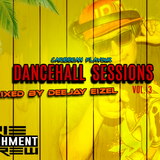 Dancehall Sessions Vol. 3 Deejay Eizel