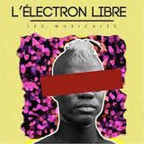 L'Electron Libre #9