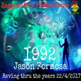 "RaggaMuffin Productions presents ""A Rave Thru the years"" 1992 mix By Jason Formosa 22_04_2017"