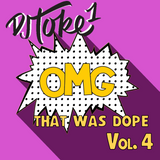 OMG That was Dope 4 (Top40 , Hip hop, R&b, & EDM)
