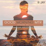 R Jay - Good Morning #MTR #5 - (One Year Anniversary)