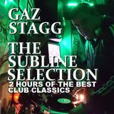THE SUBLINE SELECTION BY GAZ STAGG