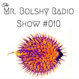 The Mr. Bolshy Radio Show #010