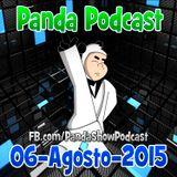 Panda Show - Agosto 06, 2015 - Podcast
