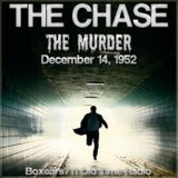 The Chase - The Murder (12-14-52)