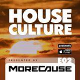 House Culture Presented by MoreCause E02