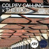 Colpey Calling x The Fix: 02/03/2016