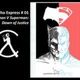 Andarilho Express 01 - Expectativas para Batman V Superman e a fórmula da felicidade