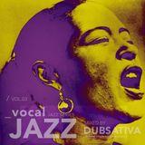 CLASSIC VOCAL JAZZ VOLUME 3. MIXED BY DUBSATIVA (2011)