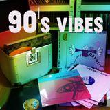 90s Vibes